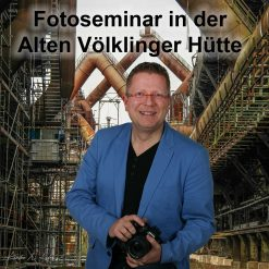 Fotokurs Alte Völklinger Hütte